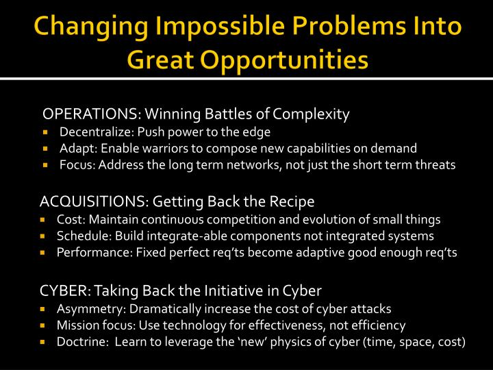 Changing Impossible Problems Into Great Opportunities