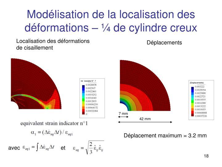 Modélisation de la localisation des déformations – ¼ de cylindre creux
