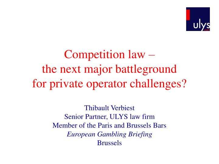 Competition law the next major battleground for private operator challenges