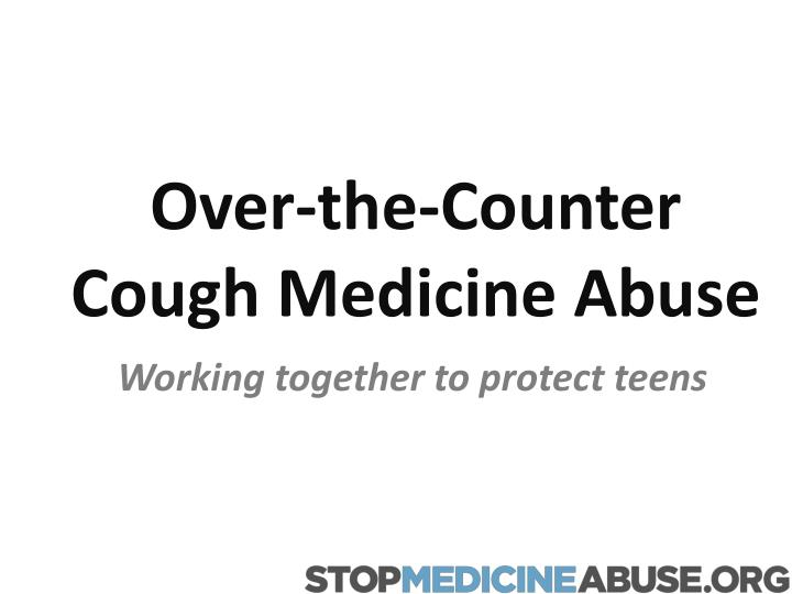 over the counter cough medicine abuse n.