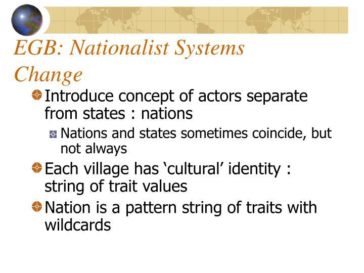 EGB: Nationalist Systems Change
