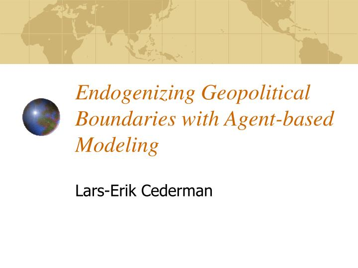 Endogenizing Geopolitical Boundaries with Agent-based Modeling