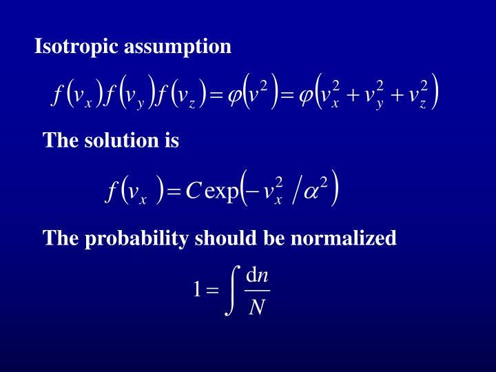 Isotropic assumption