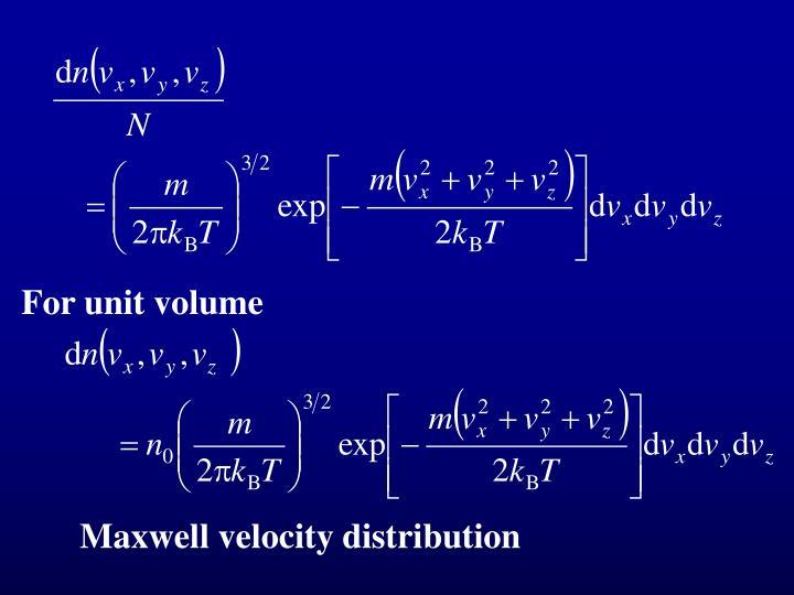 For unit volume