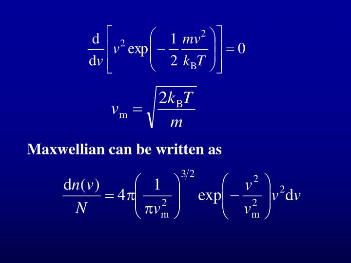 Maxwellian can be written as