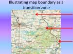 illustrating map boundary as a transition zone