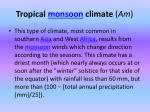 tropical monsoon climate am