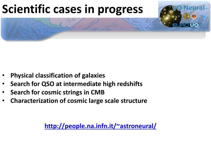 Scientific cases in progress