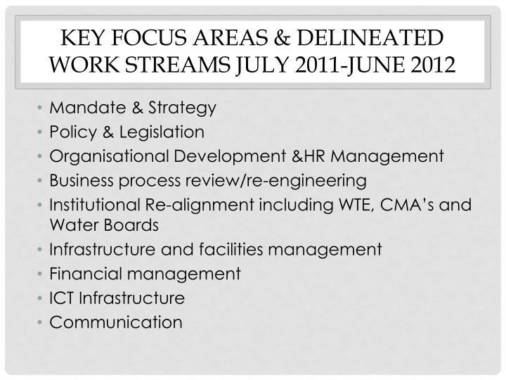 Key focus areas delineated work streams july 2011 june 2012