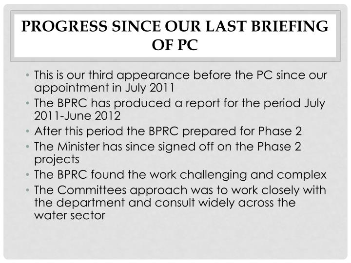 Progress since our last briefing of pc