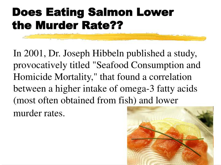 Does eating salmon lower the murder rate