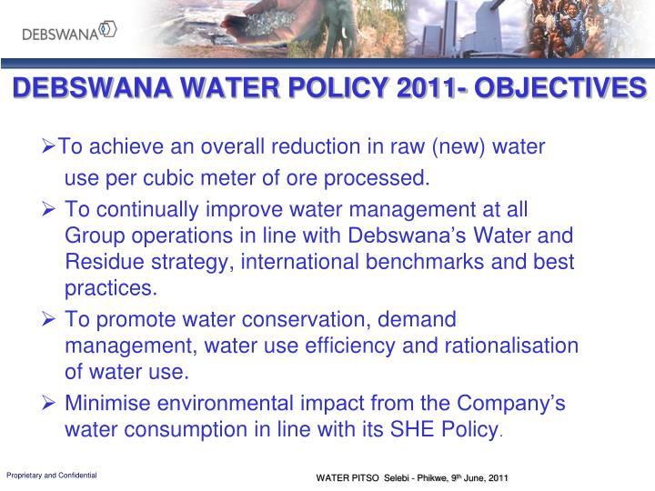 DEBSWANA WATER POLICY 2011- OBJECTIVES