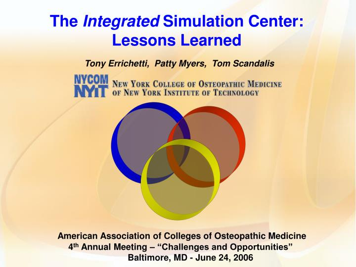 the integrated simulation center lessons learned tony errichetti patty myers tom scandalis n.