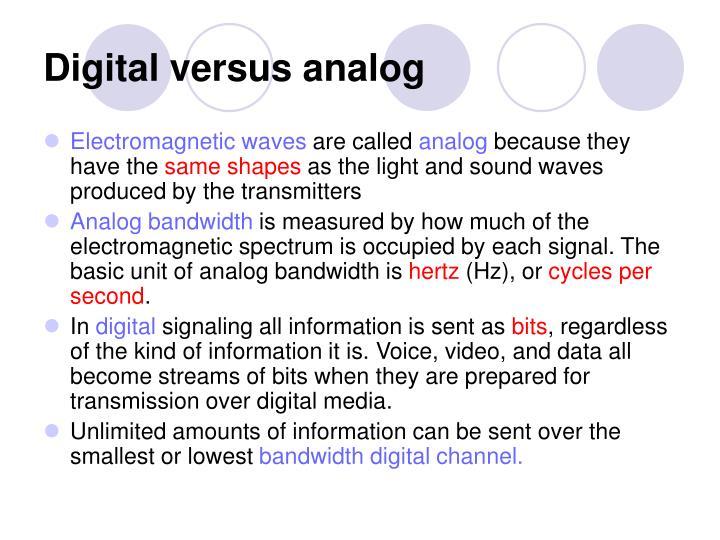 Digital versus analog