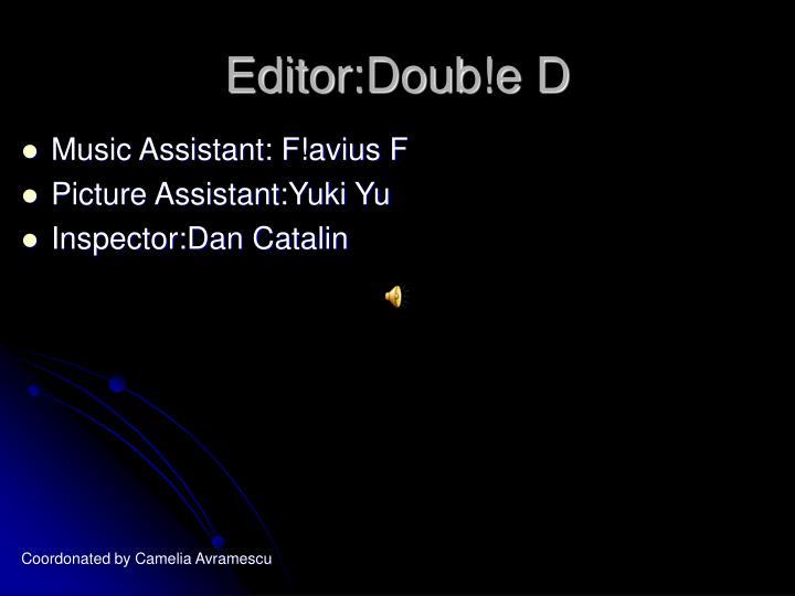 Editor:Doub!e D
