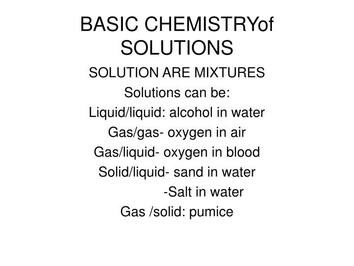 Basic chemistryof solutions