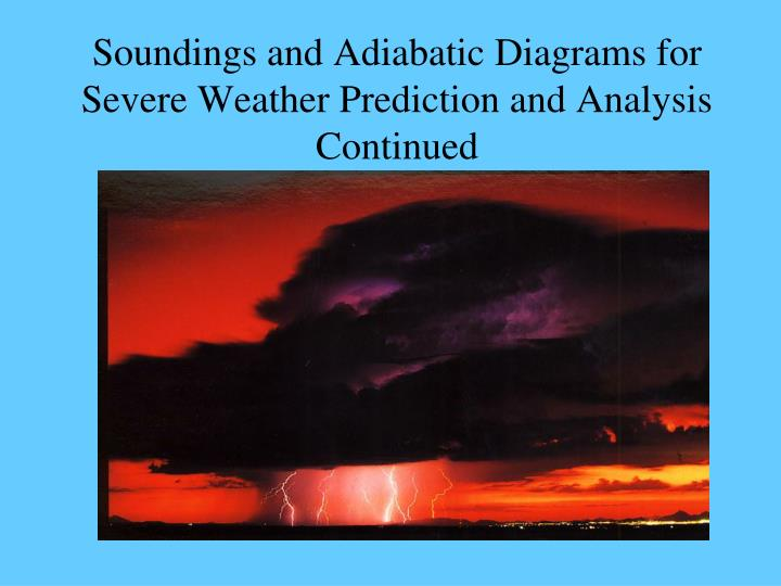 soundings and adiabatic diagrams for severe weather prediction and analysis continued n.