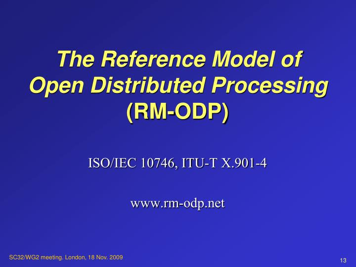 The Reference Model of Open Distributed Processing