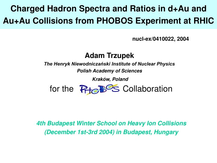 charged hadron spectra and ratios in d au and au au collisions from phobos experiment at rhic n.