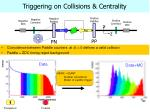 triggering on collisions centrality