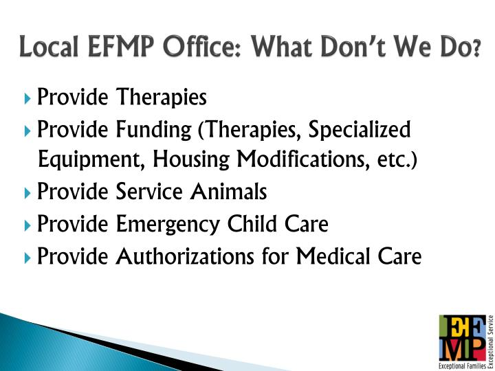 Local EFMP Office: What Don't We Do?