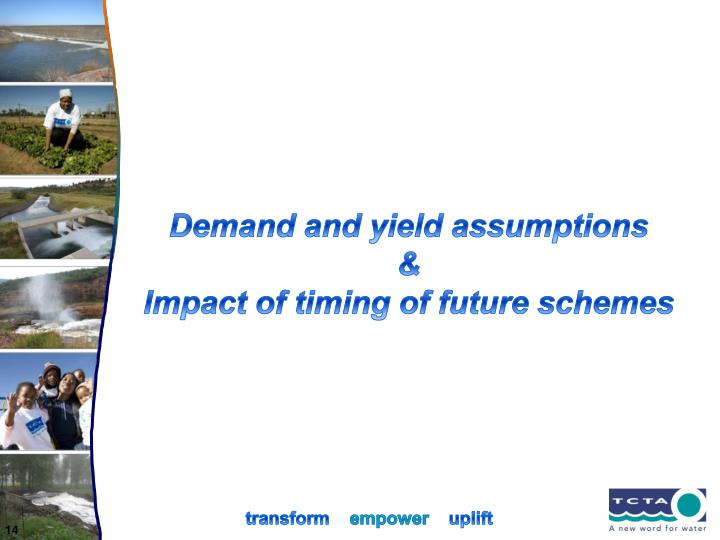 Demand and yield assumptions