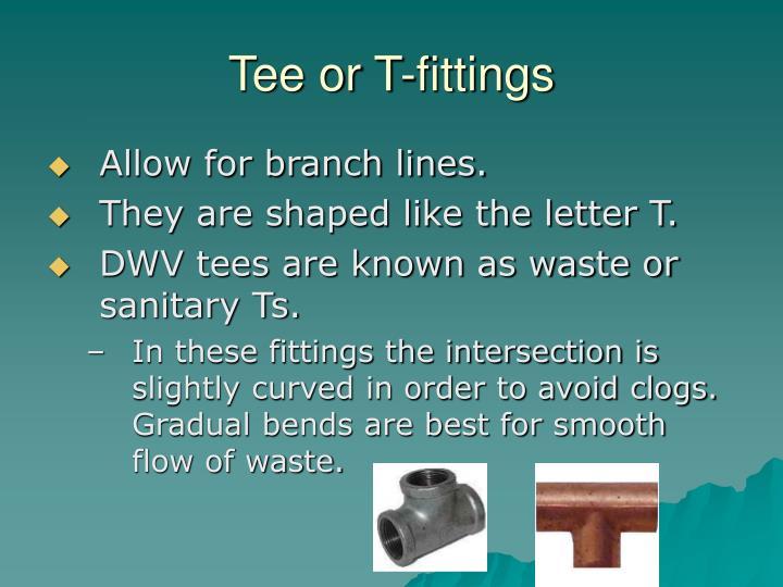 Tee or T-fittings