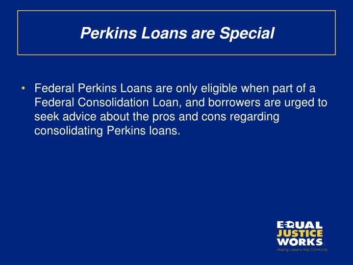 Perkins Loans are Special
