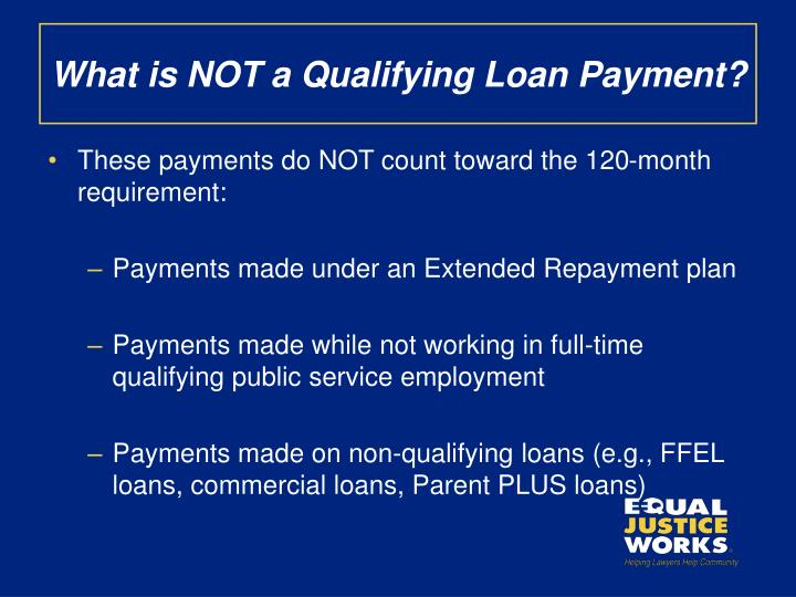 What is NOT a Qualifying Loan Payment?