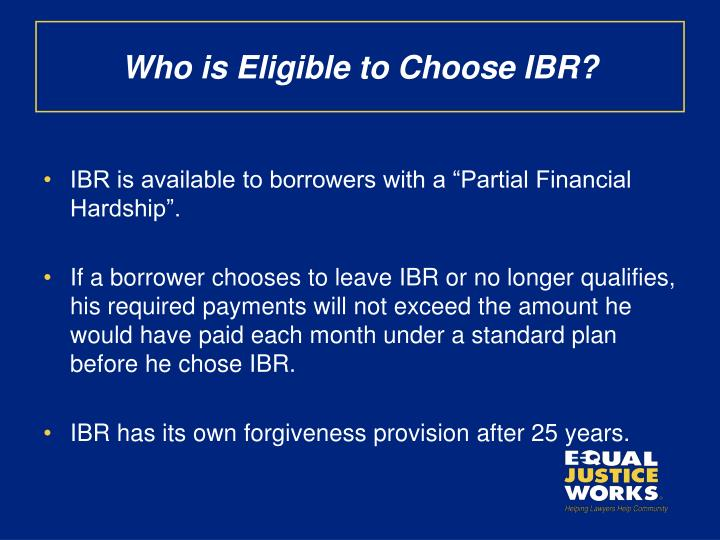 Who is Eligible to Choose IBR?