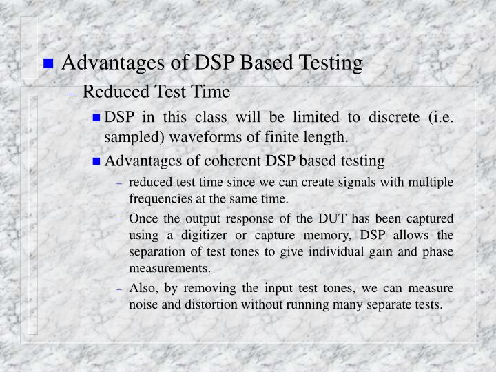Advantages of DSP Based Testing