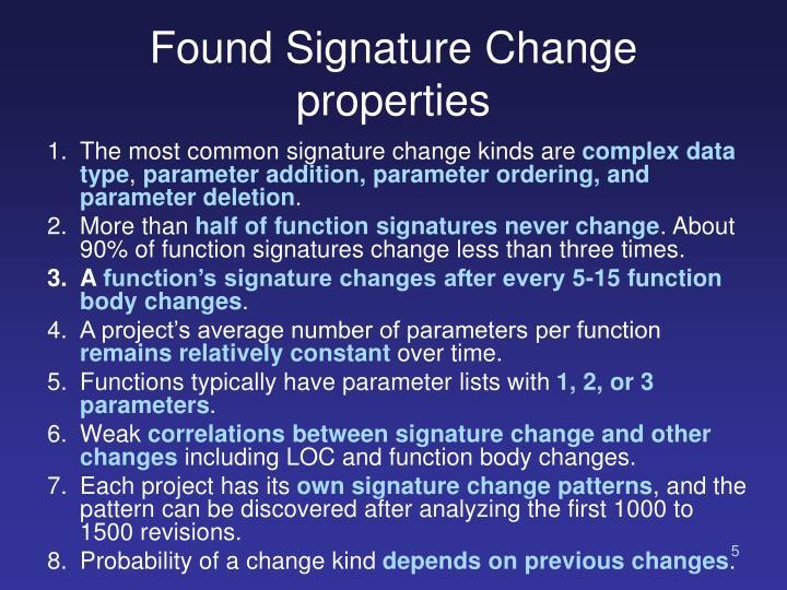 Found Signature Change properties