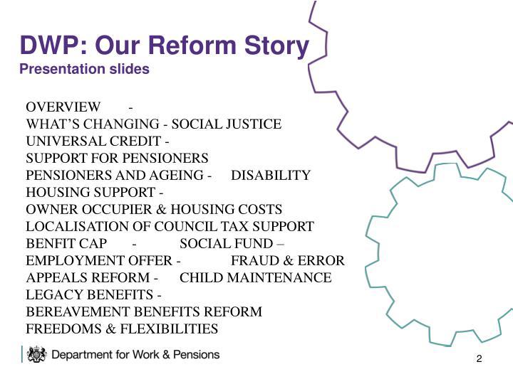 Dwp our reform story presentation slides