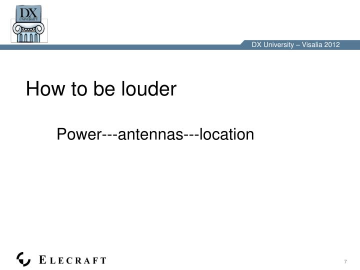 How to be louder