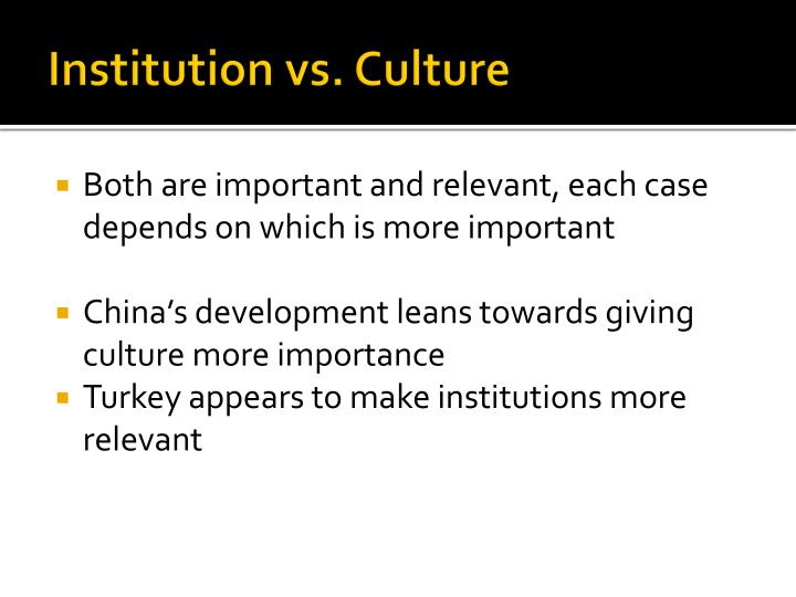 Institution vs. Culture