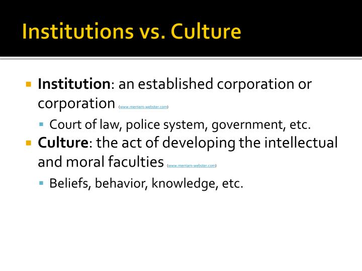 Institutions vs. Culture