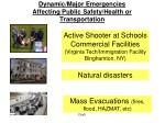 dynamic major emergencies affecting public safety health or transportation