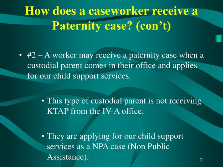 How does a caseworker receive a Paternity case? (con't)