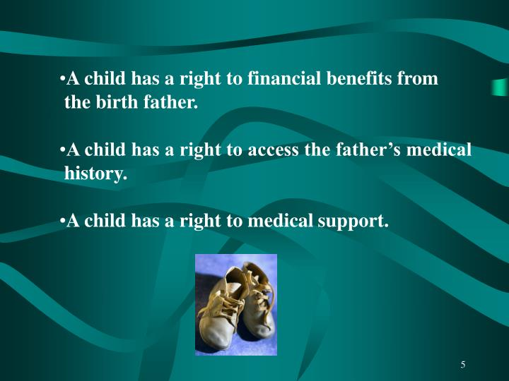 A child has a right to financial benefits from