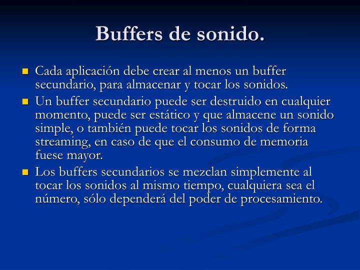 Buffers de sonido.