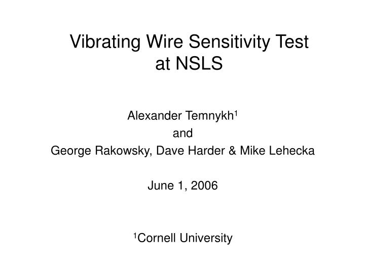 Vibrating Wire Sensitivity Test