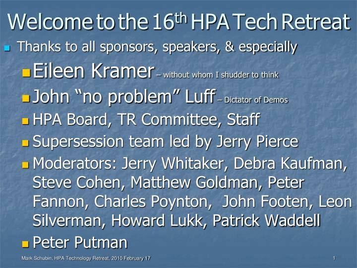 welcome to the 16 th hpa tech retreat n.