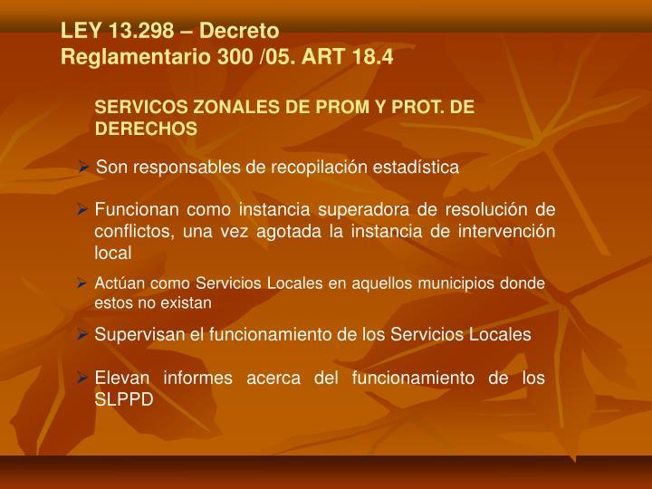 LEY 13.298 – Decreto Reglamentario 300 /05. ART 18.4