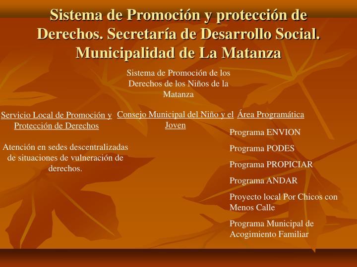 Sistema de Promoción y protección de Derechos. Secretaría de Desarrollo Social. Municipalidad de La Matanza