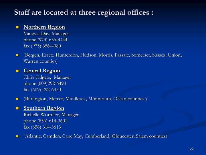 Staff are located at three regional offices :