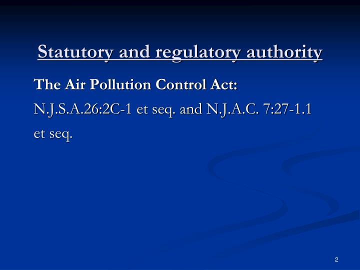 Statutory and regulatory authority