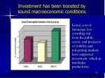 investment has been boosted by sound macroeconomic conditions
