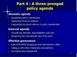 part 4 a three pronged policy agenda