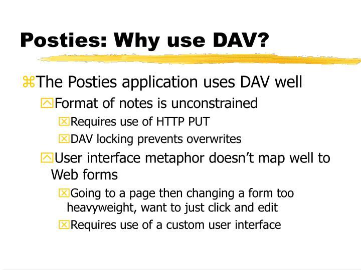 Posties: Why use DAV?