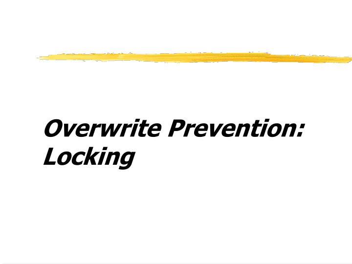 Overwrite Prevention: